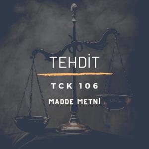 TCK 106 Tehdit Suçu