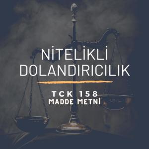 TCK 158 Nitelikli Dolandırıcılık
