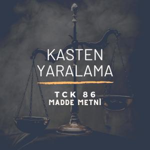 TCK 86 Kasten Yaralama