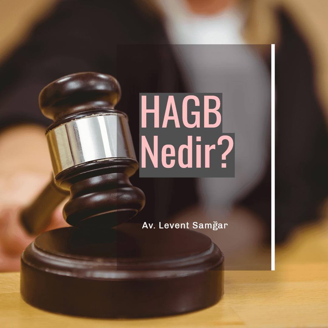 HAGB Nedir