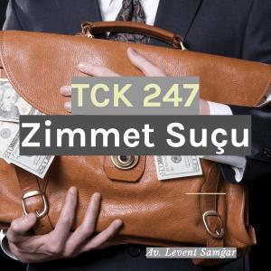 TCK 247 Zimmet Suçu