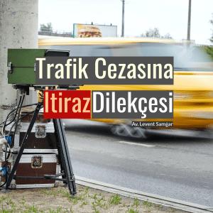 Trafik Cezasına İtiraz Dilekçesi